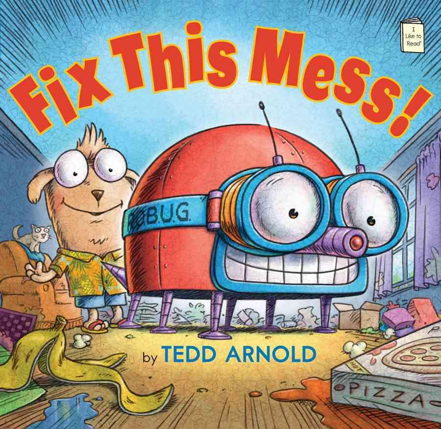 Fix This Mess! By Arnold, Tedd/ Arnold, Tedd (ILT)